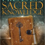 The Story Behind The Search for Hidden Sacred Knowledge